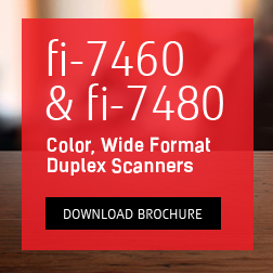 fi-7460 and fi-7480 Scanners... Click to download brochure!