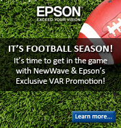 It's time to get in the game with NewWave and Epson's Exclusive VAR Promotion! Click to learn more!