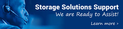 Storage Solutions Support... We are ready to assist!