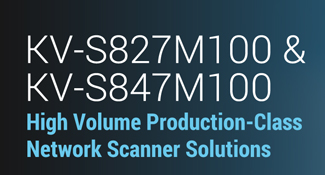 KV-S827M100 and KV-S847M100 High Volume Production-Class Network Scanner Solutions
